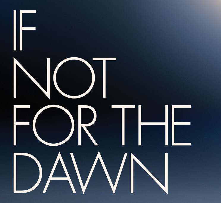 If Not For The Dawn - Publication project image